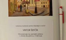 Vystavuje Viktor Šefčík